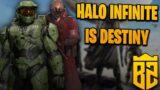 Halo Infinite Is Destiny!