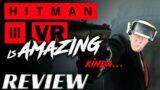 Hitman 3 PSVR Review   Beautiful & Frustrating   Includes Hitman 1 & 2