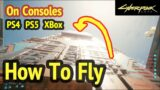 How To Fly in Cyberpunk 2077: On Consoles (Top of MegaBuilding 10)