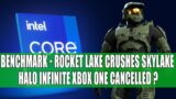 Intel Rocket Lake CRUSHES Skylake in Leaked Benchmarks | Halo Infinite Xbox One CANCELLED ?