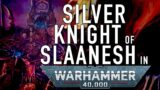 Is the Silver Knight Double Crossing Slaanesh in Warhammer 40K For the Greater WAAAGH