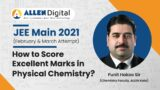 JEE Main 2021 Revision Tips – Physical Chemistry by Punit Hakoo Sir (Senior Physical Faculty)