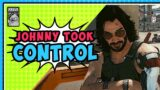 Johnny That's So MESSED UP – Cyberpunk 2077 Part 44