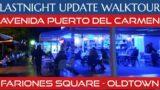 LASTNIGHT AT AVENIDA TO FARIONES SQUARE TO OLD TOWN HARBOUR | UPDATE WALKTOUR PUERTO DEL CARMEN