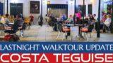 LASTNIGHT UPDATE WALKTOUR AROUND COSTA TEGUISE | LANZAROTE