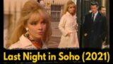 Last Night in Soho (2021) Trailer, Official Cast, Plot, Time, Anya Taylor-Joy