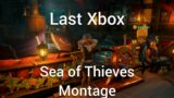 Last Xbox Sea of Thieves Montage