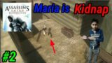 Maria is kidnap Assassin Creed Bloodlines #2