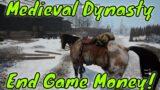 Medieval Dynasty Best End Game Money