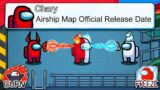 *NEW* AIRSHIP MAP OFFICIAL RELEASE DATE! Among Us Update News