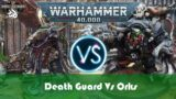 NEW CODEX Death Guard Vs Orks Battle Report Warhammer 40K Battle Report