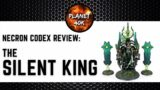 Necron The SILENT KING Review / Tactics  – 9th Edition Codex – Warhammer 40k