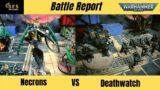 (New Codex) Necrons Vs (New Codex) Deathwatch 9th Edition Warhammer 40k Battle Report.