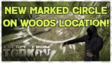 New Marked Circle on Woods Location!   Escape From Tarkov