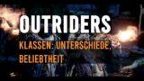 Outriders Klassen – Beliebtheit, Unterschiede und Entscheidungshilfe #outriders deutsch/german