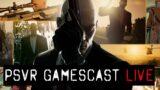PSVR GAMESCAST LIVE   Hitman 3 VR is Incredible!   No Man's Sky PS5 News   Resident Evil Village