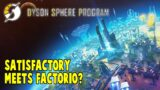 Satisfactory Meets Factorio? – First Look At The Dyson Sphere Program