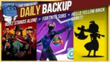 Stand-a-Lonely Cowboy, Fortnite Subs & Say Hello to Yellow Brick Games | The Somewhat Daily Backup