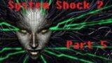 System Shock 2 – SHOWDOWN with SHODAN (Episode 5)
