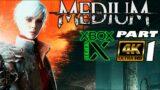 THE MEDIUM – PART1   XBOX SERIES X   4K UHD   Gameplay Walkthrough