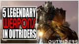 THESE 5 LEGENDARY WEAPONS IN OUTRIDERS ARE AMAZING! FREE DEMO  COMING IN FEBRUARY 2021!