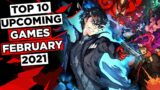 TOP 10 Best Upcoming Games of FEBRUARY 2021 PS5, Xbox Series X, PS4, Xbox One, PC