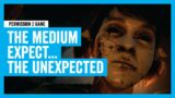 The Medium – Expect The Unexpected   P2G