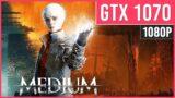 The Medium – GTX 1070 – PC Performance Benchmark | 1080p