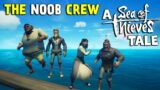 The Noob Crew: A SEA OF THIEVES Tale of First Timers at Sea!