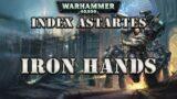 WARHAMMER 40K LORE: INDEX ASTARTES  IRON HANDS