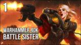 Warhammer 40k: Battle Sister   Part 1   Heretics Be Burned!