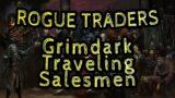 Warhammer 40k Humor – Rogue Traders, Grimdark Traveling Salesmen