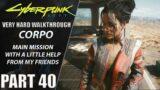 "Cyberpunk 2077 Walkthrough | Corpo | Very Hard | Part 40 ""With A Little Help From My Friends [Panam]"