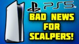 BAD NEWS for PS5 and Xbox Scalpers!