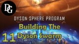 BUILDING THE DYSON SWARM! – Dyson Sphere Program – Let's Play Tutorial Gameplay DSP Ep 11