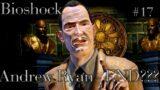 BioShock | Chapter – 17 | Andrew Ryan – END????