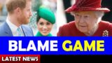 Blame Game / Meghan And Harry Latest News