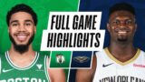 CELTICS at PELICANS | FULL GAME HIGHLIGHTS | February 21, 2021