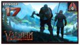 CohhCarnage Plays Valheim (Multiplayer Run) – Episode 17
