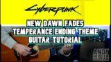 Cyberpunk 2077 New Dawn Fades (Temperance Ending Theme) Guitar Tutorial Lesson