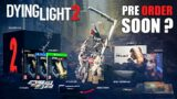 Dying Light 2 Collector's Edition Leaked | Pre-order Soon ?