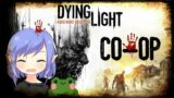 Dying Light (co-op) : Episode 31 [New Years! – Part 2]