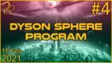 Dyson Sphere Program | 18th February 2021 | 4/6 | SquirrelPlus