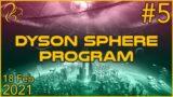 Dyson Sphere Program | 18th February 2021 | 5/6 | SquirrelPlus