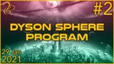 Dyson Sphere Program | 29th January 2021 | 2/6 | SquirrelPlus