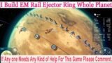 Dyson Sphere Program I Build EM Rail Ejector Ring Whole Planet