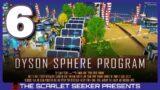 Dyson Sphere Program   Part 6 – SOLAR PANEL LAP