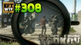 EFT_WTF ep. 308 | Escape from Tarkov Funny and Epic Gameplay