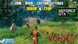 GTX 750 Ti | Valheim Early Access – 1080p & 720p