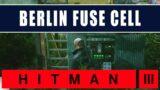 Hitman 3 Berlin fuse cell